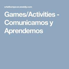 Games/Activities - Comunicamos y Aprendemos