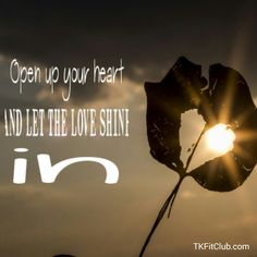 Love, Love and More Love Open Up, Morning Quotes, Your Heart, Mornings, Feel Good, Sunrise, Positivity, Let It Be, Love