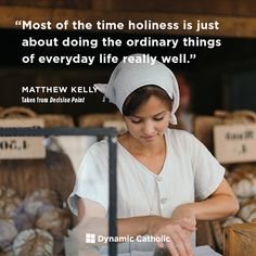"""""""Most of the time holiness is just about doing the ordinary things of everyday life really well."""" -From Dynamic Catholic's DECISION POINT confirmation program Catholic Quotes, Religious Quotes, Spiritual Quotes, Religious Pictures, Catholic Religion, Favorite Quotes, Best Quotes, Life Quotes, Awesome Quotes"""