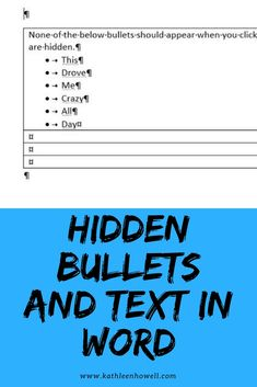 A piece on how to work with hidden bullets and text in Microsoft Word.