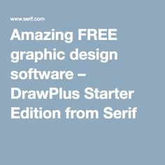 Amazing FREE graphic design software – DrawPlus Starter Edition from Serif