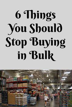 Six Things You Should Stop Buying in Bulk