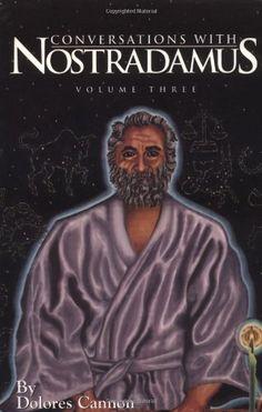 Conversations with Nostradamus: His Prophecies Explained, Vol. 3 by Dolores Cannon