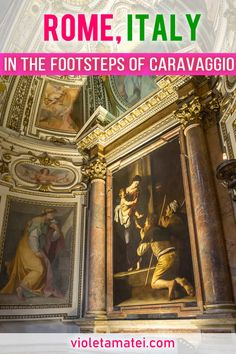 A Rome itinerary to see the paintings of Caravaggio in churches, for free. There are two paintings in Santa Maria del Popolo, three in San Luigi Dei Francesi and one in Sant' Agostino. See them all in this self-guided tour of Rome. Italy Travel Tips, Rome Travel, Asia Travel, Road Trip Europe, Road Trips, Bella Roma, Rome Itinerary, Things To Do In Italy, Cruise Destinations