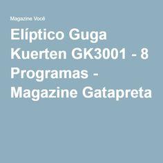 Elíptico Guga Kuerten GK3001 - 8 Programas - Magazine Gatapreta