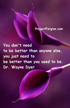 You don't need to be better than anyone else. Project: Forgive