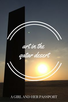 There is art in the desert in Qatar. Richard Serra's East-West/West-East sculpture contributed beauty and a sense of space in the alien Qatar desert.