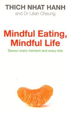Mindful Eating, Mindful Life - Thich Nhat Hanh