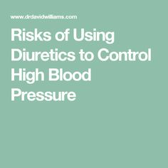 Risks of Using Diuretics to Control High Blood Pressure