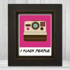 I Flash People Art Print - 8x10 or 11x14 - Funny Photographer Gift - Photography Wall Decor Poster - 3 Color Options - Item TLP-FLASH3