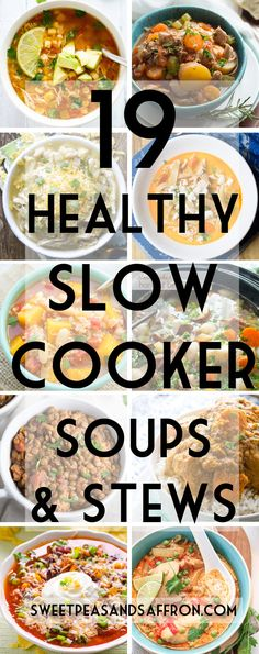 19 Healthy Slow Cooker Soups & Stews!  Check out my slow cooker board: https://www.pinterest.com/sweetpeasaffron/slow-cooker/