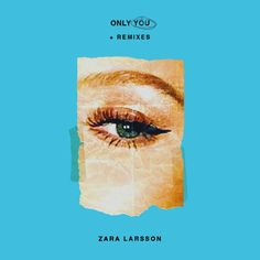 Listen to Only You by Zara Larsson - Only You + Remixes. Discover more than 56 million tracks, create your own playlists, and share your favorite tracks with your friends. Photo Album Covers, Tapas, Zara Larsson, Cool Posters, Pretty Cool, Graphic Design, Artwork, Aesthetics, Graphics