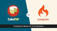 Cakephp vs Codeigniter: Comparison Based On UI & Interaction