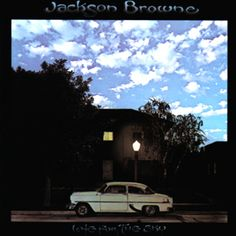 500 Greatest Albums of All Time: Jackson Browne, 'Late for the Sky' | Rolling Stone