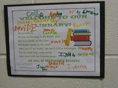 Use this WELCOME TO OUR LIBRARY sign to help students remember how to take care of the classroom books.  This lesson began with a reading of The Librarian of Basra.  Students then came up with rules to keep the library looking nice.  The class signed the poster and hung it in the classroom.  Create your own poster or use ours…