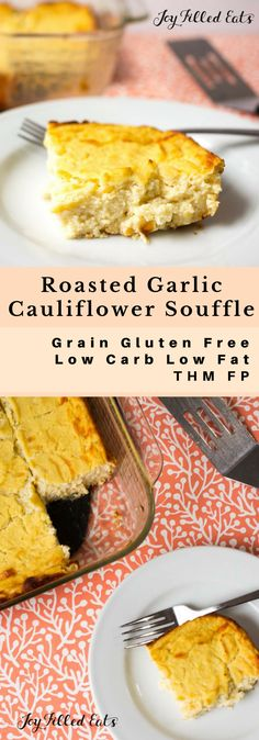 Roasted Garlic Cauliflower Souffle - Low Carb, Low Fat, THM FP, Grain Gluten Free - This Roasted Garlic Cauliflower Souffle takes a sometimes boring vegetable to a new level. It is rich and creamy despite being low in carbs and fat.