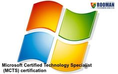 Microsoft Certified Technology Specialist (MCTS) certification  Key Benefits of #MCTSCertification Microsoft Certification enables you to keep your skills relevant, applicable, and competitive. In addition, Microsoft Certification is an industry standard that is recognized worldwide—which helps open doors to potential job opportunities.  Visit: http://rooman.net/