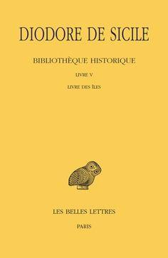 Bibliothèque historique. Tome V : Livre V, Livre des îles Comme, Paris, Movie Posters, Sicily, History, Livres, Montmartre Paris, Film Poster, Paris France