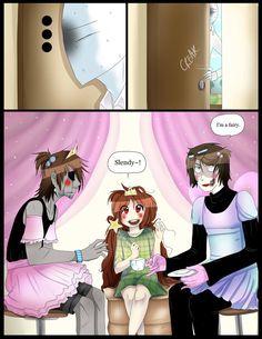Me:Im a killer princess  Toby:Im a fairy E.J:Im a princess Lazari:Im a qween Slender:'WTF'
