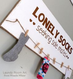 Lonely socks seekins sole mates Laundry Room Art made with vinyl from From Wine to Whine