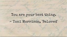 Beloved Toni Morrison Quotes by Aiyana Bartell The Words, Cool Words, Book Quotes, Me Quotes, Reading Quotes, Famous Quotes, Daily Quotes, Funny Quotes, Beloved Toni Morrison