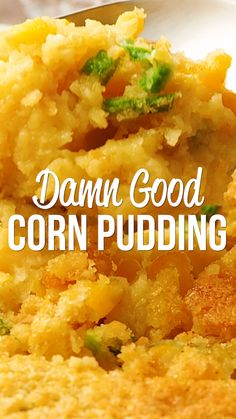 Damn Good Corn Pudding - the name says it all. This stuff is SO GOOD! I could make a meal out of this yummy side dish. Creamed Corn Casserole Recipe, Sweet Corn Casserole, Cream Corn Casserole, Vegetable Casserole, Easy Casserole Recipes, Vegetable Dishes, Corn Pudding Casserole, Cornbread Casserole, Side Dishes Easy