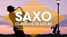 Sax instrumental, CLASICOS DE LOS 80's relaxing saxophone, musica relaja...