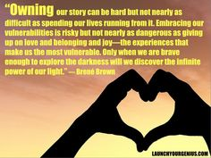 *Allowing Vulnerability: 7 Life Tips From Brené Brown* http://launchyourgenius.com/2014/07/03/brene-brown/