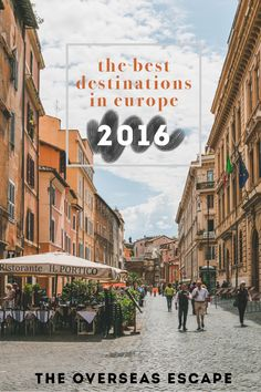 The Best Destinations in Europe: 2016 • The Overseas Escape
