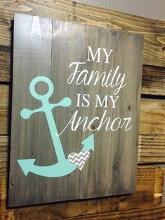 My Family Is My Anchor Wooden Wall Art - Anchor Wall Art Sign - Anchor Chevron Wooden Wall Sign