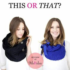Would you wear the black scarf or the blue scarf to stay warm in this snowy weather? https://www.facebook.com/9thandElm