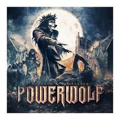 """L'album dei #Powerwolf intitolato """"Blessed & Possessed""""."""