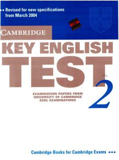 EXAMINATION PAPERS FROM  UNIVERSITY OF CAMBRIDGE  ESOL EXAMINATIONS  Cambridge Books for Cambridge Exams •••