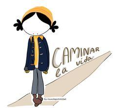 Caminar. Caminar la Vida. #EeeegunonMundo!!