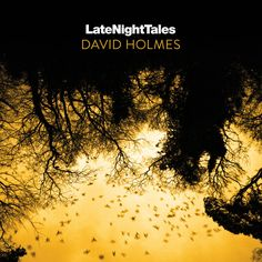 Late Night Tales: David Holmes - DJ and producer David Holmes is welcomed to the Late Night Tales fraternity with an evocative collection of personal songs and music, peppered with exclusive new material and rare gems. #ambient #london #bandcamp