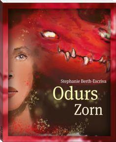 Leserherzen schreiben dazu :))))) Stephanie Berth-Escriva: Odurs Zorn