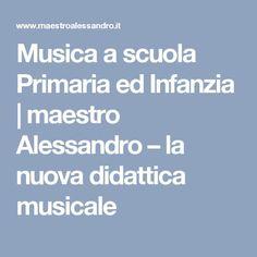 Musica a scuola Primaria ed Infanzia | maestro Alessandro – la nuova didattica musicale