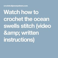 Watch how to crochet the ocean swells stitch (video & written instructions)