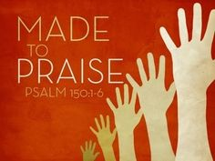 Psalm 150:1-4, 6 Praise the Lord!  Praise God in His sanctuary;  Praise Him in His mighty firmament! Praise Him for His mighty acts;  Praise Him according to His excellent greatness! Praise Him with the sound of the trumpet; Praise Him with the lute and harp! Praise Him with the timbrel and dance; Praise Him with stringed instruments and flutes! Let everything that has breath praise the Lord.  Praise the Lord!