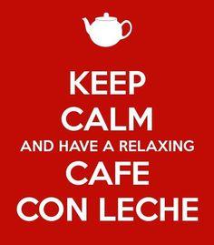 """""""Keep calm and have a relaxing café con leche"""" (Ana Botella, alcaldesa de Madrid)."""
