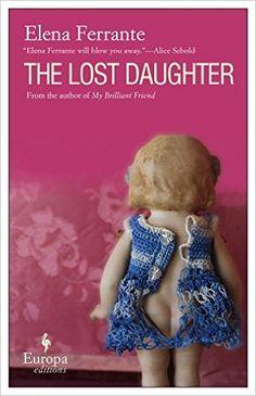 Amazon.com: The Lost Daughter (9781933372426): Elena Ferrante, Ann Goldstein: Books