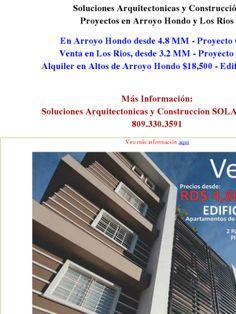 Soluciones Arquitectonicas y Construcción Proyectos en Arroyo Hondo y Los Rios  En Arroyo Hondo desde 4.8 MM - Proyecto GG3 Venta en Los Rios, desde 3.2 MM - Proyecto GG2 Alquiler en Altos de Arroyo Hondo $18,500 - Edificio GG1   Más Información: Soluciones Arquitectonicas y Construccion SOLARC SRL. 809.330.3591