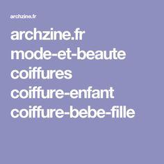 archzine.fr mode-et-beaute coiffures coiffure-enfant coiffure-bebe-fille