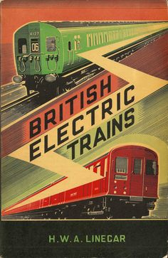 British Electric Trains by H W A Linecar, second edition 1948 - cover by A N Wolstenholme - the artwork shows a BR Southern Region EMU linked by the flash of electricity to a London Underground surface Q-stock car of the mid-late
