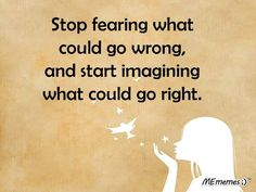 """""""Stop fearing what could go wrong and start imagining what could go right."""" Imagine! Think in possibilities! Subscribe to Life's Learning's blog at: http://lifeslearning.org/ Counselors, join us at: Facebook.com/LifesLearningForCounselors Facebook for everyone: www.facebook.com/LifesLearningForEveryone"""