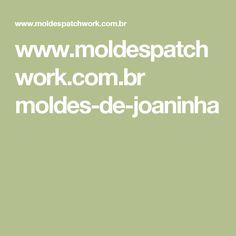 www.moldespatchwork.com.br moldes-de-joaninha