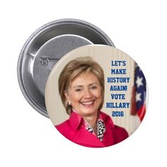 Hillary 2016 Let's Make History Again! - Rd Button Wear this button to show your support for Hillary Clinton in the 2016 Presidential election. We made history with Obama and now it's time with Hillary.