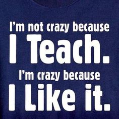 I'm crazy because I like it! LOL