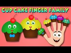 Cup Cake Finger Family Rhyme | Cup Cake Cartoon Rhyme Nursery Rhymes for Children - YouTube http://www.youtube.com/watch?v=U283J68wWVU