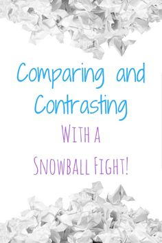 Make comparing and contrasting more interesting by incorporating a snowball fight!  Great activity for 3rd grade or 4th grade students.